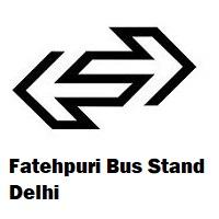 Fatehpuri Bus Stand Delhi