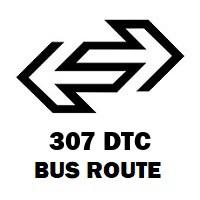 307 DTC Bus Route Trilokpuri Block 27 to Kamla Market