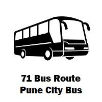 71 Bus route Pune Rajiv Gandhi Nagar Upper Depot to Kothrud Depot